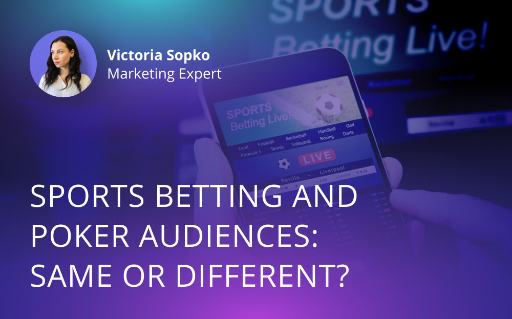 Sports Betting and Poker Audiences: Same or Different?